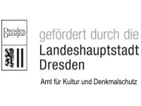 gefördert durch die Landeshauptstadt Dresden, Amt für Kultur und Denkmalschutz